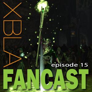 XBLAFancast Episode 15