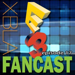 XBLAFancast Episode 17 – E3 Special Part 2!