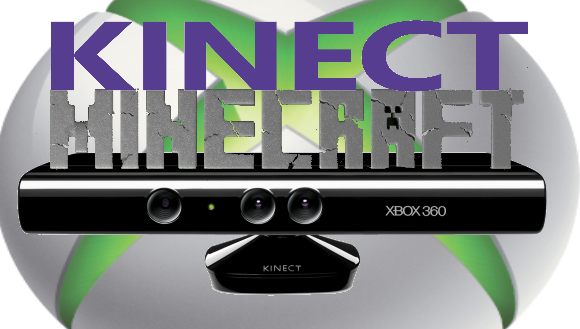 Minecraft and Kinect, here's the 411