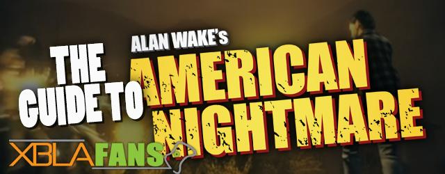 Alan Wake's American Nightmare guide