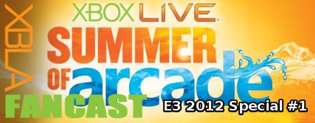 XBLAFancast – E3 2012 Special #1