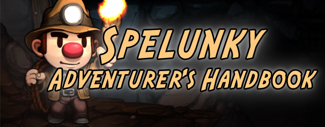 Spelunky Guide – Tips, Tricks and Secrets