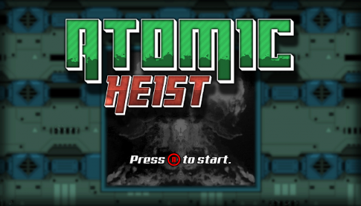 Atomic Heist Review: Not-so-petty Larceny