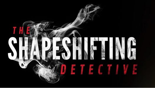 The Shapeshifting Detective Review: A Shift in the Right Direction
