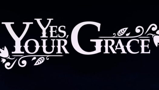 Yes, Your Grace Review: Yass King!