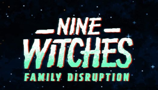 Nine Witches: Family Disruption Review: Gags and Ghosts